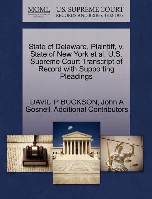 State of Delaware, Plaintiff, V. State of New York et al. U.S. Supreme Court Transcript of Record with Supporting Pleadings