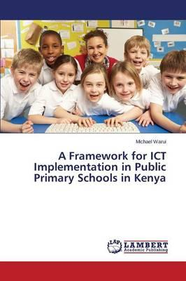 A Framework for ICT Implementation in Public Primary Schools in Kenya