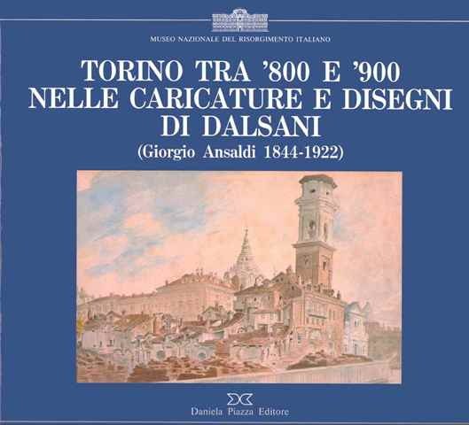 Torino tra '800 e '900 nelle caricature e disegni di Dalsani