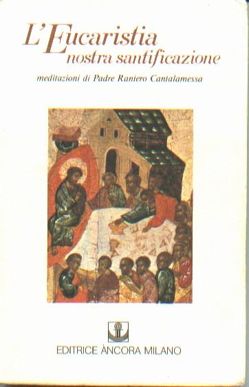 L'Eucaristia nostra ...