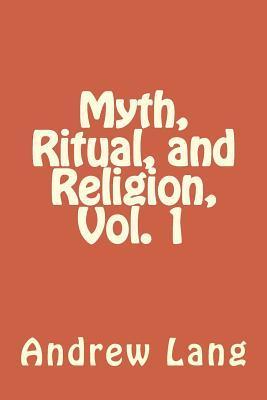 Myth, Ritual, and Religion, Vol. 1