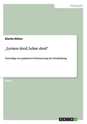 """""""Lernen doof, Lehre doof"""""""