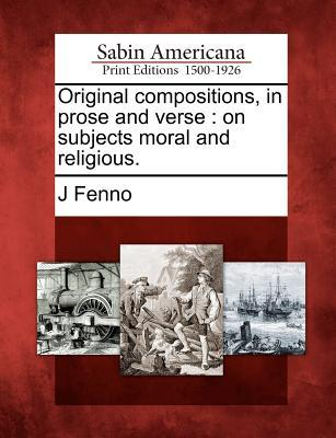 Original Compositions, in Prose and Verse