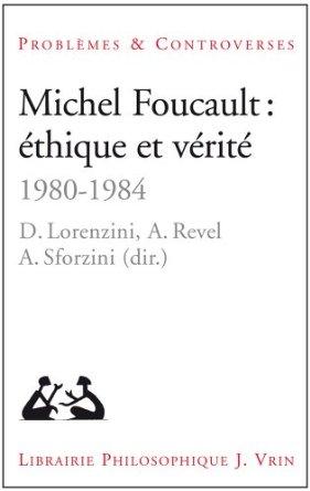 Michel Foucault: éthique et vérité