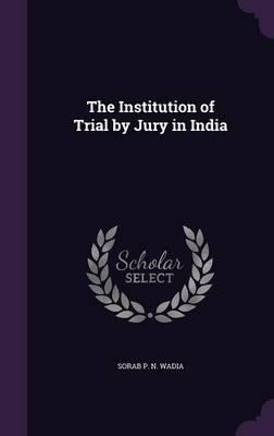 The Institution of Trial by Jury in India