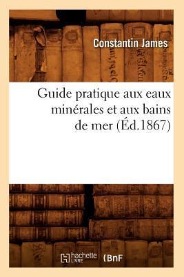 Guide Pratique aux Eaux Minerales et aux Bains de Mer (ed.1867)