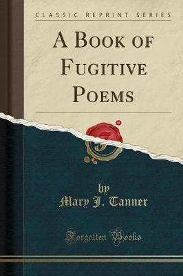 A Book of Fugitive Poems (Classic Reprint)