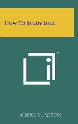 How to Study Luke