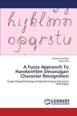 A Fuzzy Appraoch To Handwirtten Devanagari Character Recognition