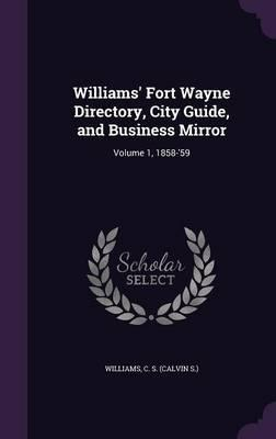 Williams' Fort Wayne Directory, City Guide, and Business Mirror