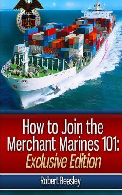 How to Join the Merchant Marines 101