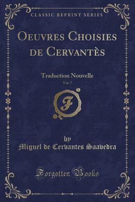 Oeuvres Choisies de Cervantès, Vol. 7