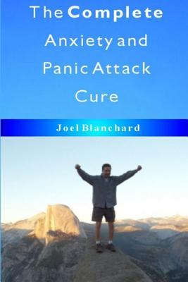 The Complete Anxiety and Panic Attack Cure