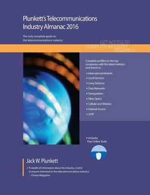 Plunkett's Telecommunications Industry Almanac 2016