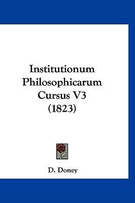 Institutionum Philosophicarum Cursus V3 (1823)