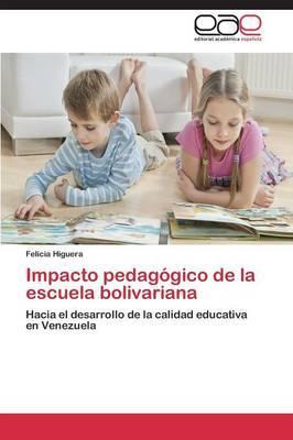 Impacto pedagógico de la escuela bolivariana
