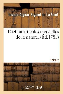 Dictionnaire des Merveilles de la Nature. Tome 2