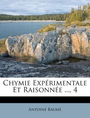 Chymie Experimentale Et Raisonnee ..., 4