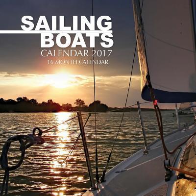 Sailing Boats 2017 Calendar