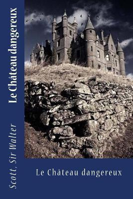 Le Château Dangereux
