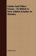 Limbo and Other Essays - To Which Is Now Added Ariadne in Mantua