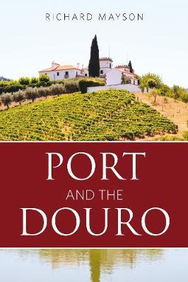 Port and the Douro 2016 (Classic Wine Library)