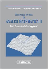 Esercizi svolti di analisi matematica 2. Temi d'esame e soluzioni aggiornati