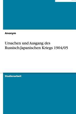 Ursachen und Ausgang des Russisch-Japanischen Kriegs 1904/05