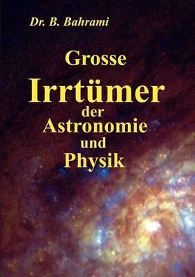 Grosse Irrt Mer Der Astronomie Und Physik