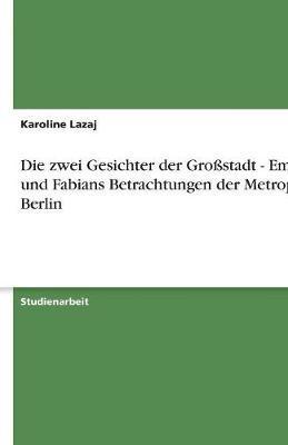Die zwei Gesichter der Großstadt - Emils und Fabians Betrachtungen der Metropole Berlin