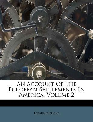 An Account of the European Settlements in America, Volume 2