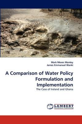 A Comparison of Water Policy Formulation and Implementation