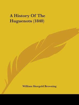 A History of the Huguenots (1840)