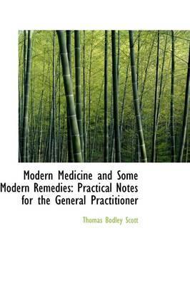 Modern Medicine and Some Modern Remedies