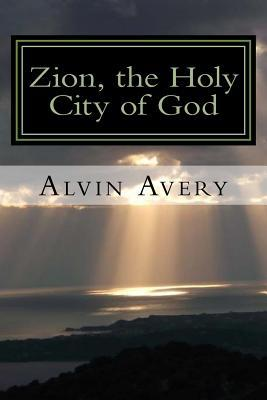 Zion, the Holy City of God
