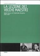 La lezione dei vecchi maestri. Saggi sulla letteratura polacca 2001-2007