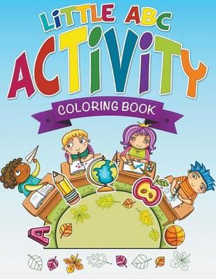 Little ABC Activity Coloring Book