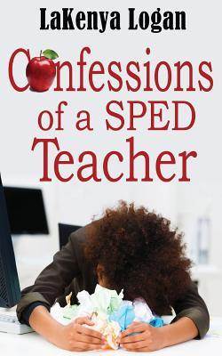 """""""Confessions of a SPED Teacher"""""""
