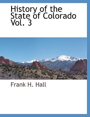 History of the State of Colorado Vol. 3
