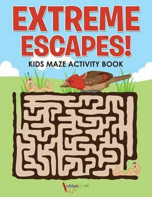 Extreme Escapes! Kids Maze Activity Book