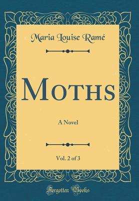 Moths, Vol. 2 of 3