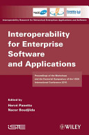 Interoperability for Enterprise Software and Applications: Proceedings of the Workshops and the Doctorial Symposium of the I-ESA International Confere