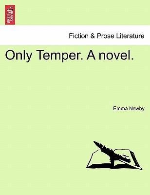 Only Temper. A novel. Vol. II.