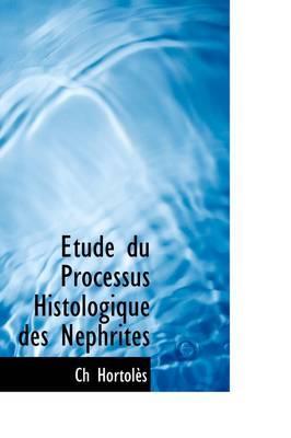 Etude Du Processus Histologique Des Nephrites