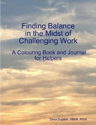 Finding Balance in the Midst of Challenging Work