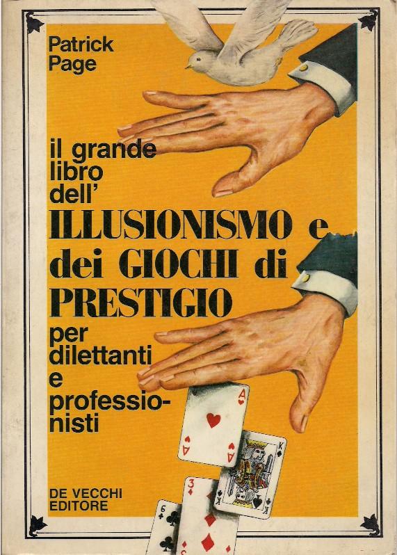 Il grande libro dell'illusionismo e dei giochi di prestigio