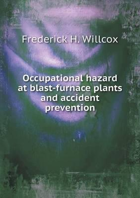 Occupational Hazard at Blast-Furnace Plants and Accident Prevention