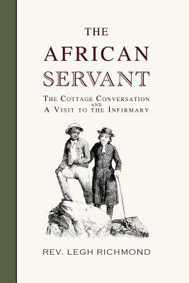 The African Servant, The Cottage Conversation and A Visit to the Infirmary