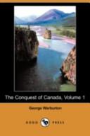 The Conquest of Canada, Volume 1 (Dodo Press)