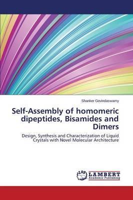 Self-Assembly of homomeric dipeptides, Bisamides and Dimers